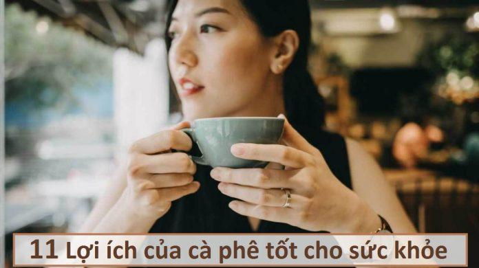 11 Lợi ích của cà phê tốt cho sức khỏe