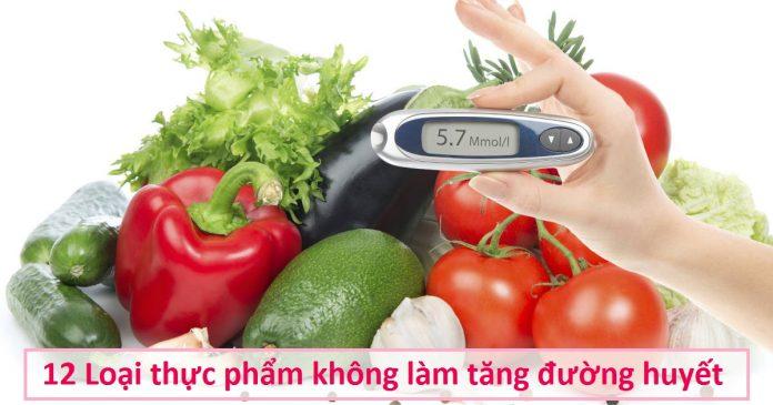 12 Loại thực phẩm không làm tăng đường huyết