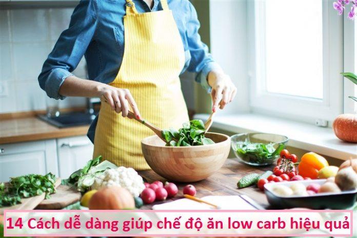14 Cách dễ dàng giúp chế độ ăn low carb hiệu quả