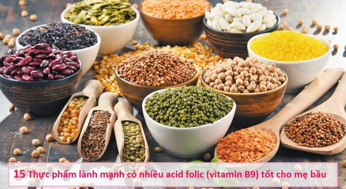 Thực phẩm lành mạnh có nhiều acid folic (vitamin B9) tốt cho mẹ bầu