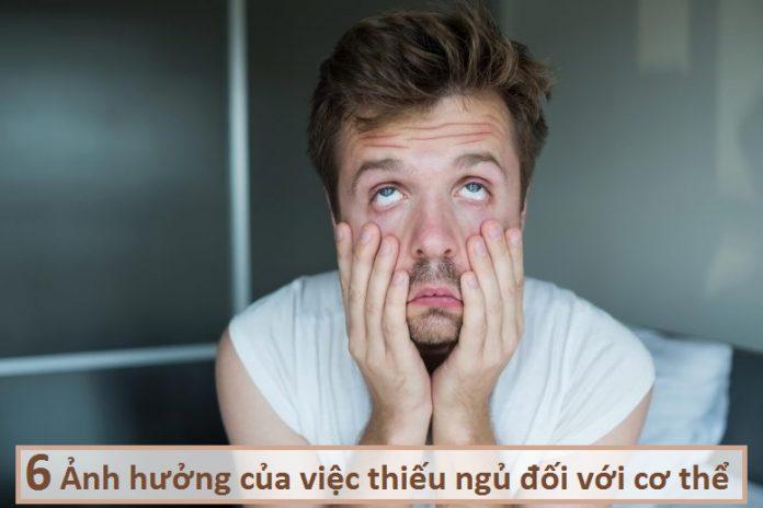 6 Ảnh hưởng của việc thiếu ngủ đối với cơ thể