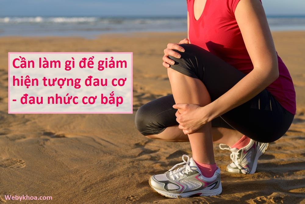 Cần làm gì để giảm hiện tượng đau cơ - đau nhức cơ bắp?