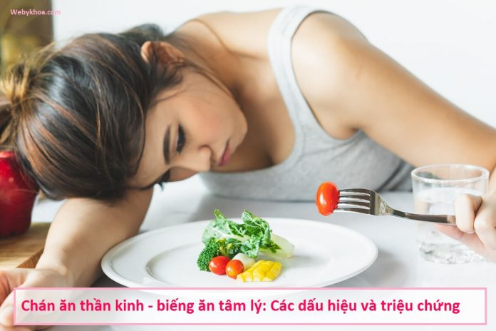 Chán ăn thần kinh - biếng ăn tâm lý: Các dấu hiệu và triệu chứng