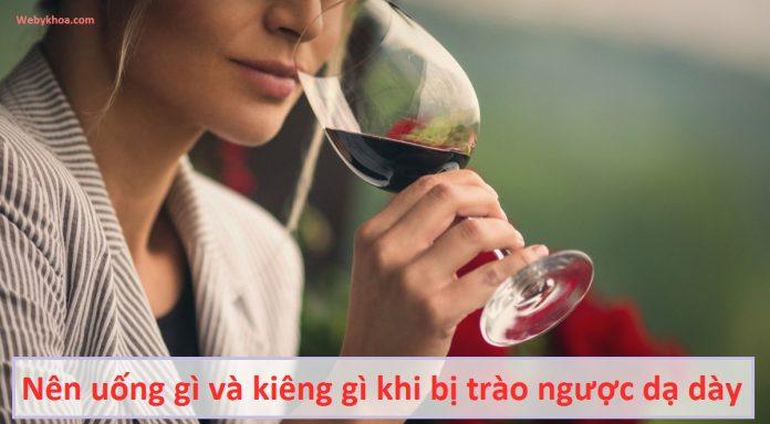 Nên uống gì và kiêng gì khi bị trào ngược dạ dày