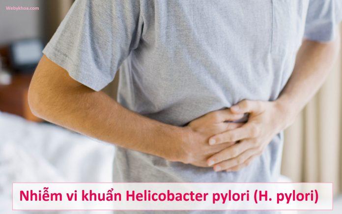 Nhiễm vi khuẩn Helicobacter pylori (H. pylori)