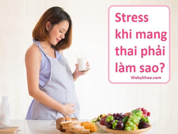 Stress khi mang thai phải làm sao?