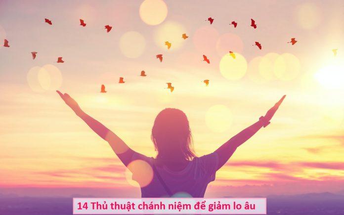14 Thủ thuật chánh niệm để giảm lo âu